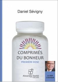 COMPRIMES DU BONHEUR - PREMIERE DOSE - Daniel Sevigny - Audio Numerique