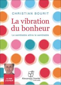 LA VIBRATION DU BONHEUR - Christian Bourit - Audio Numerique