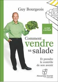 COMMENT VENDRE SA SALADE - Guy Bourgeois - Audio Numerique