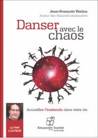 DANSER AVEC LE CHAOS - Jean Francois Vezina - Audio Numerique