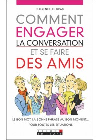 COMMENT ENGAGER LA CONVERSATION ET SE FAIRE DES AMIS - OCCASION