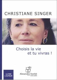 CHOISIS LA VIE ET TU VIVRAS ! - Audio Numérique