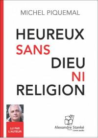 HEUREUX SANS DIEU NI RELIGION - Audio Numérique