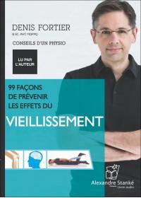 99 FACONS DE PRÉVENIR LES EFFETS DU VIEILLISSEMENT - Audio Numérique