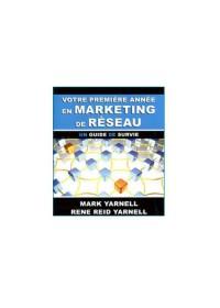 VOTRE 1ÈRE ANNÉE EN MARKETING DE RÉSEAU - OCCASION