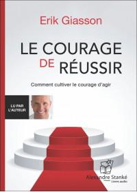 LE COURAGE DE RÉUSSIR - Audio Numérique