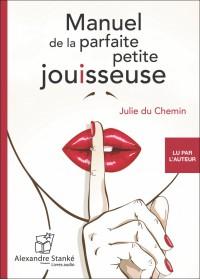 MANUEL DE LA PARFAITE PETITE JOUISSEUSE  - Audio Numérique