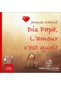 DIS PAPA, L'AMOUR C'EST QUOI  ? - Audio Numérique
