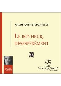 LE BONHEUR DESESPEREMENT - Andre Comte Sponville - Audio Numerique