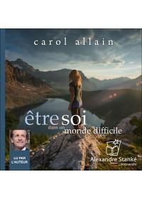 ETRE SOI DANS UN MONDE DIFFICILE - Carol Allain - Audio Numerique