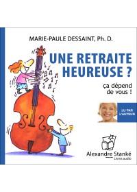 UNE RETRAITE HEUREUSE - Marie Paule Dessaint - Audio Numerique