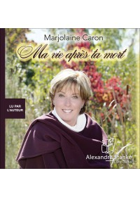 MA VIE APRES TA MORT - Marjolaine Caron - Audio Numerique