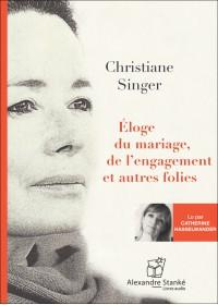 CD - ÉLOGE DU MARIAGE, DE L'ENGAGEMENT ET AUTRES FOLIES