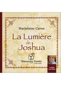 LA LUMIERE DE JOSHUA - Marjolaine Caron - Audio Numerique