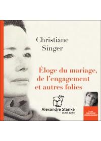 ÉLOGE DU MARIAGE, DE L'ENGAGEMENT ET AUTRES FOLIES - Audio Numérique