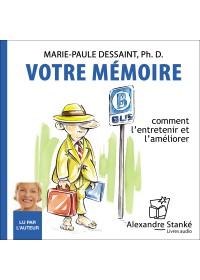 VOTRE MEMOIRE - Marie Paule Dessaint - Audio Numerique