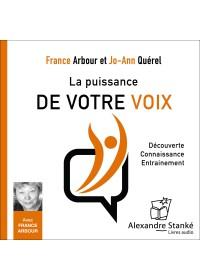 LA PUISSANCE DE VOTRE VOIX - France Arbour Jo Ann Querel - Audio Numerique