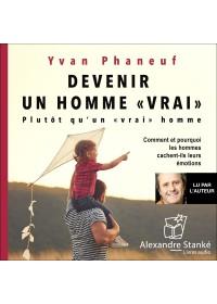 DEVENIR UN HOMME VRAI - Yvan Phaneuf - Audio Numerique
