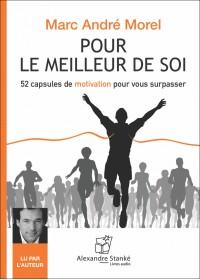 Pour le meilleur de soi - Marc Andre Morel - Livre audio 2 CD