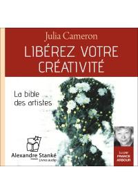 LIBEREZ VOTRE CREATIVITE - Julia Cameron - Audio Numerique