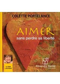 AIMER SANS PERDRE SA LIBERTE - Colette Portelance - Audio Numerique