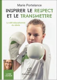 Inspirer le respect et le transmettre - Marie Portelance - Livre audio 2 CD