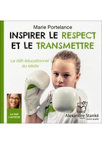 INSPIRER LE RESPECT ET LE TRANSMETTRE - Marie Portelance - Audio Numerique