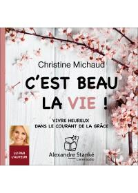 C'EST BEAU LA VIE - Christine Michaud - Audio Numerique