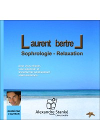 SOPHROLOGIE RELAXATION - Laurent Bertrel - Audio Numerique