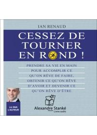CESSEZ DE TOURNER EN ROND - Ian Renaud - Audio Numerique