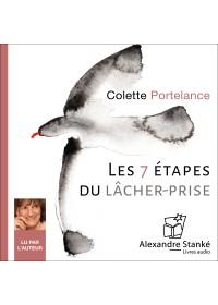 LES 7 ETAPES DU LACHER PRISE - Colette Portelance - Audio Numerique