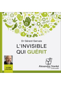 L'INVISIBLE QUI GUERIT - Gerard Gervais - Audio Numerique