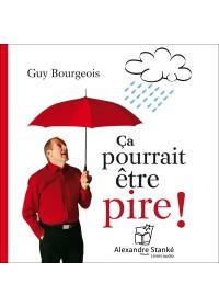 CA POURRAIT ETRE PIRE - Guy Bourgeois - Audio Numerique