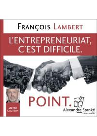 L'ENTREPRENARIAT, C'EST DIFFICILE. POINT. - Audio Numérique