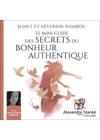 LE MINI-GUIDE DES SECRETS DU BONHEUR AUTHENTIQUE - Audio Numérique
