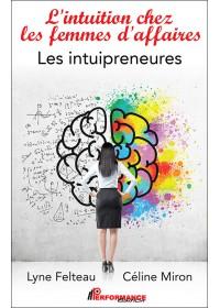 LES INTUIPRENEURES : L'INTUITION CHEZ LES FEMMES D'AFFAIRES