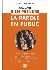 COMMENT BIEN PRENDRE LA PAROLE EN PUBLIC - OCCASION