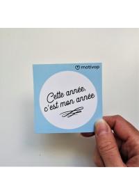 AUTOCOLLANT INSPIRANT CETTE ANNÉE, C'EST MON ANNÉE
