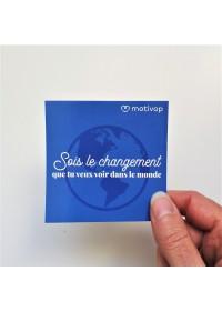 AUTOCOLLANT INSPIRANT SOIS LE CHANGEMENT QUE TU VEUX VOIR DANS LE MONDE
