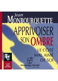 APPRIVOISER SON OMBRE - Jean Monbourquette - Audio Numerique