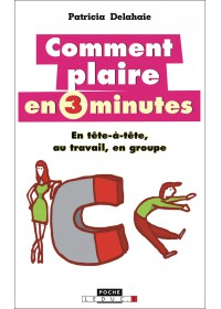COMMENT PLAIRE EN 3 MINUTES - OCCASION