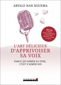 L'ART DÉLICIEUX D'APPRIVOISER SA VOIX - OCCASION
