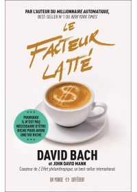 Le facteur latte - David Bach et John David Mann