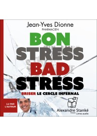BON STRESS BAD STRESS - Jean Yves Dionne - Audio Numerique