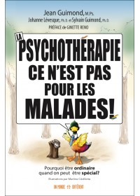 LA PSYCHOTHÉRAPIE, CE N'EST PAS POUR LES MALADES !