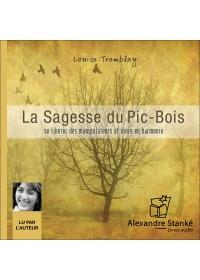 LA SAGESSE DU PIC BOIS - Louise Tremblay - Audio Numerique