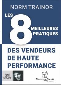 CD - LES 8 MEILLEURES PRATIQUES DES VENDEURS DE HAUTE PERFORMANCE