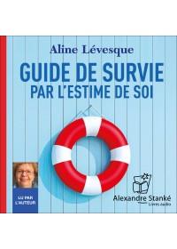 GUIDE DE SURVIE PAR L'ESTIME DE SOI - Audio Numérique