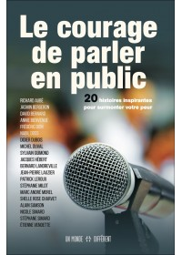 LE COURAGE DE PARLER EN PUBLIC